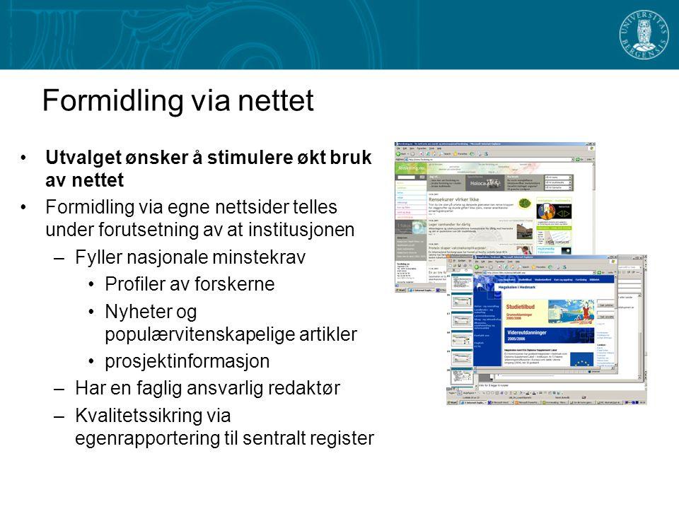 Formidling via nettet Utvalget ønsker å stimulere økt bruk av nettet