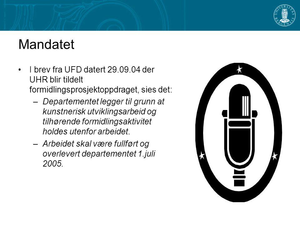 Mandatet I brev fra UFD datert 29.09.04 der UHR blir tildelt formidlingsprosjektoppdraget, sies det: