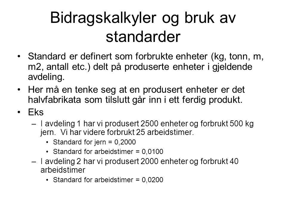 Bidragskalkyler og bruk av standarder