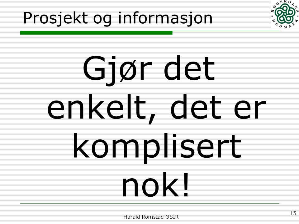 Prosjekt og informasjon