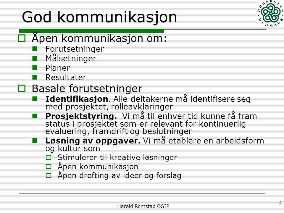 God kommunikasjon Åpen kommunikasjon om: Basale forutsetninger