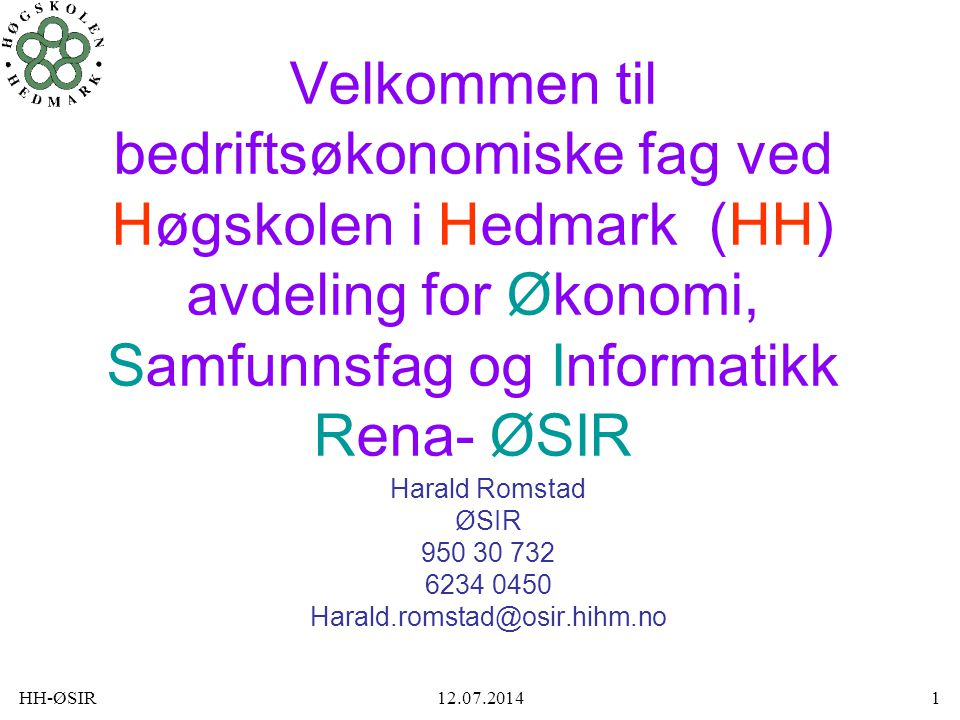 Harald Romstad ØSIR 950 30 732 6234 0450 Harald.romstad@osir.hihm.no