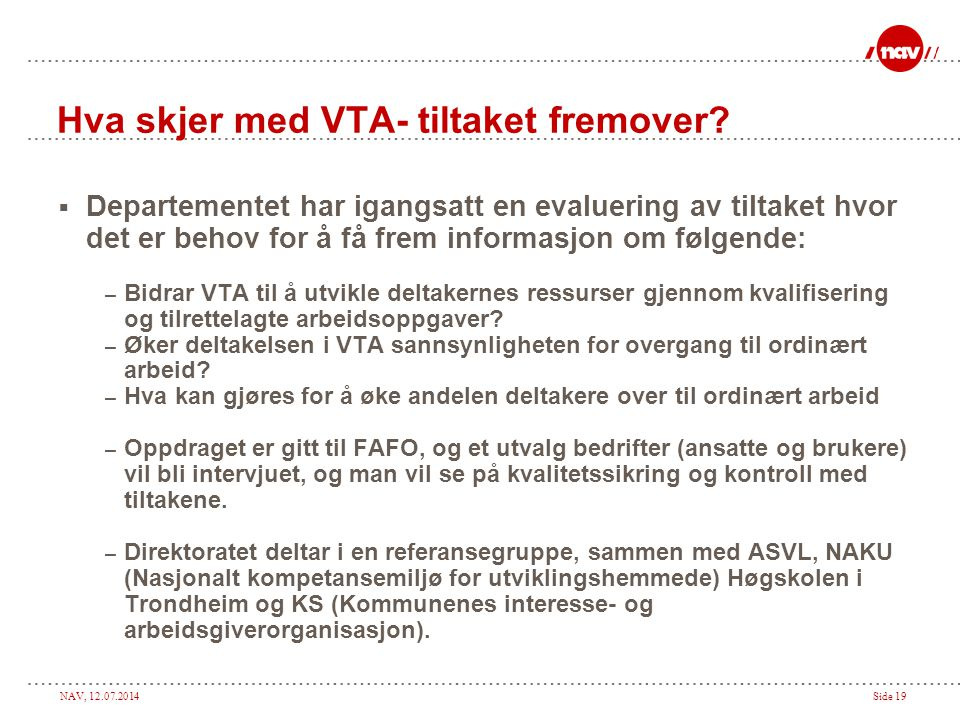 Hva skjer med VTA- tiltaket fremover