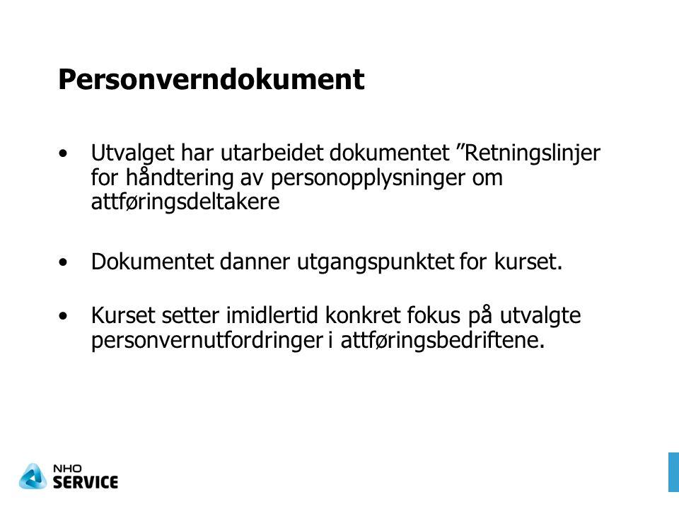 Personverndokument Utvalget har utarbeidet dokumentet Retningslinjer for håndtering av personopplysninger om attføringsdeltakere.