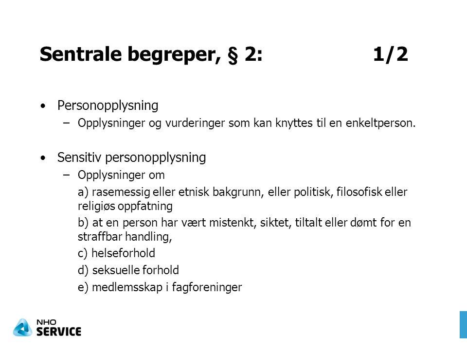 Sentrale begreper, § 2: 1/2 Personopplysning Sensitiv personopplysning