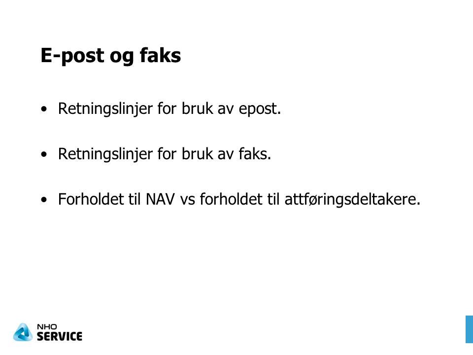 E-post og faks Retningslinjer for bruk av epost.