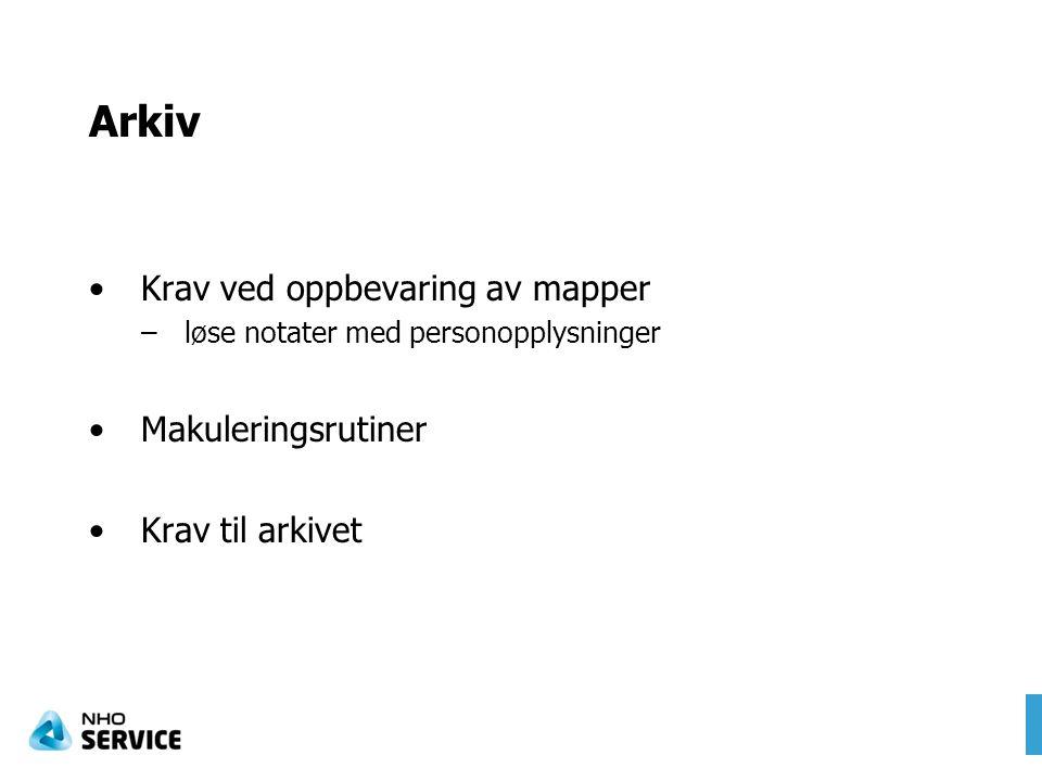 Arkiv Krav ved oppbevaring av mapper Makuleringsrutiner