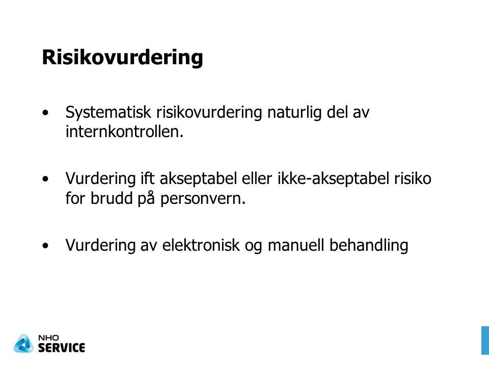 Risikovurdering Systematisk risikovurdering naturlig del av internkontrollen.