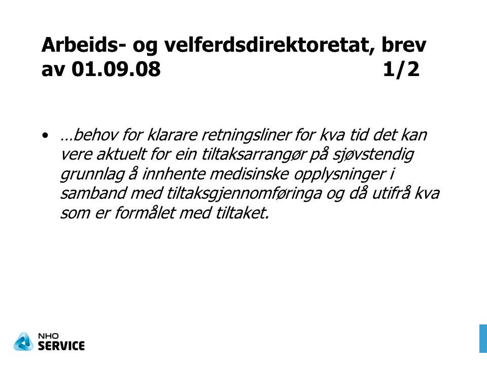 Arbeids- og velferdsdirektoretat, brev av 01.09.08 1/2