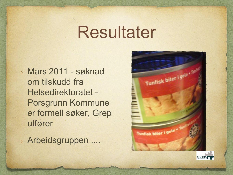 Resultater Mars 2011 - søknad om tilskudd fra Helsedirektoratet - Porsgrunn Kommune er formell søker, Grep utfører.