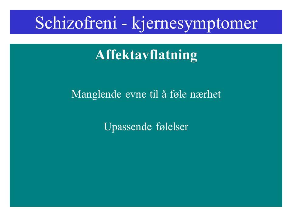 Schizofreni - kjernesymptomer