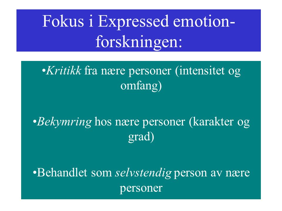 Fokus i Expressed emotion-forskningen: