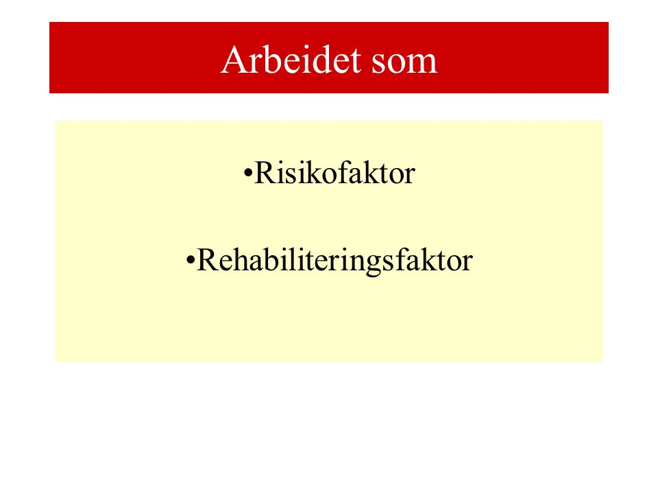 Risikofaktor Rehabiliteringsfaktor