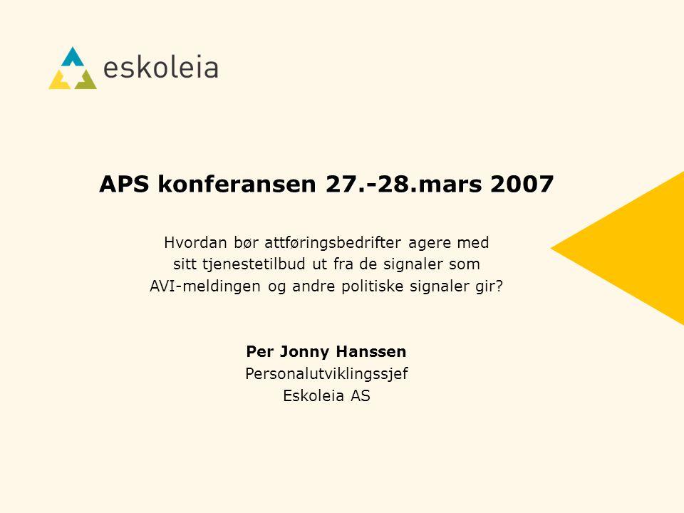 APS konferansen 27.-28.mars 2007 Hvordan bør attføringsbedrifter agere med. sitt tjenestetilbud ut fra de signaler som.