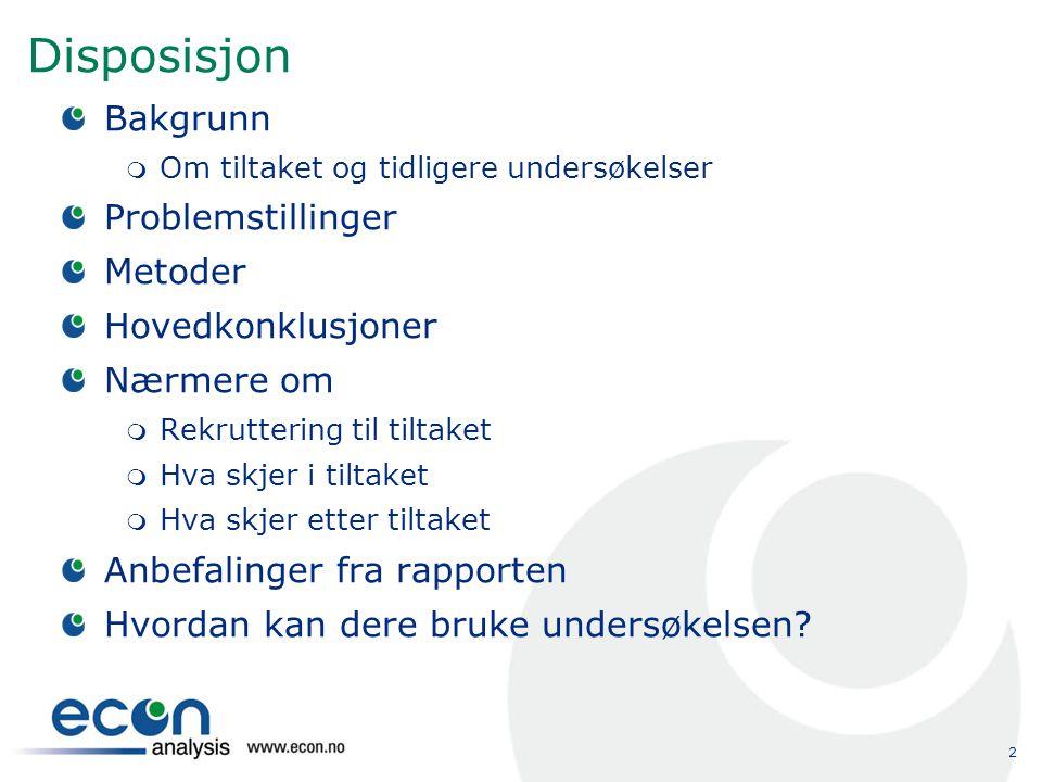 Disposisjon Bakgrunn Problemstillinger Metoder Hovedkonklusjoner