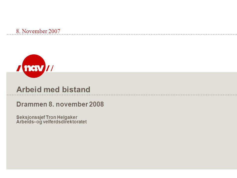 8. November 2007 Arbeid med bistand Drammen 8.
