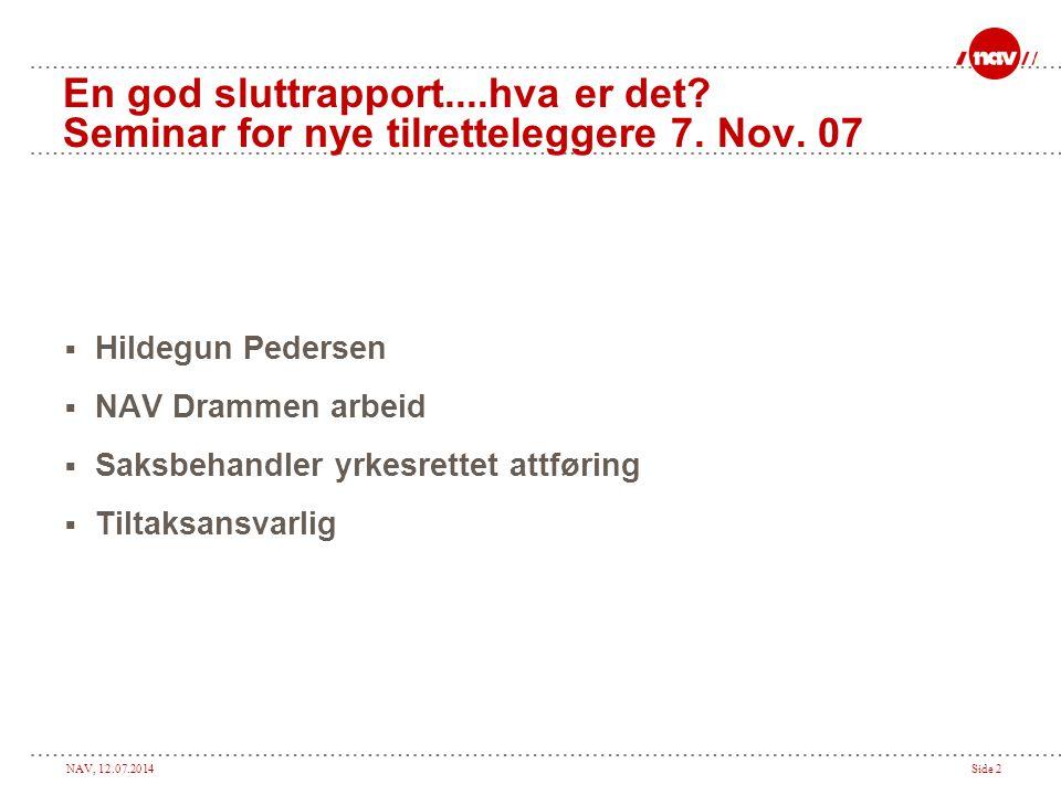 En god sluttrapport....hva er det Seminar for nye tilretteleggere 7. Nov. 07
