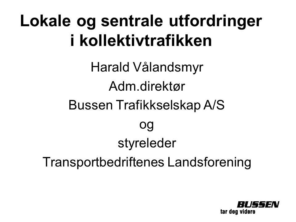 Lokale og sentrale utfordringer i kollektivtrafikken