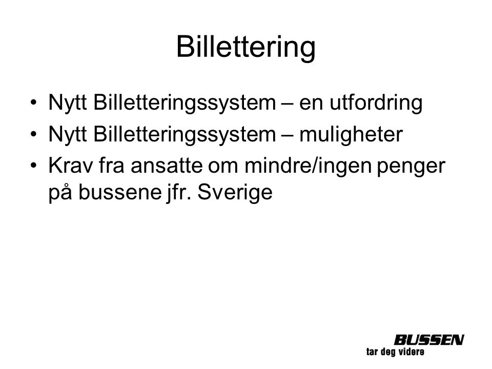 Billettering Nytt Billetteringssystem – en utfordring