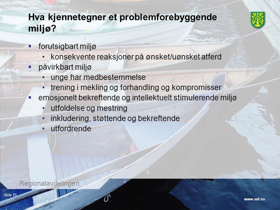 Hva kjennetegner et problemforebyggende miljø