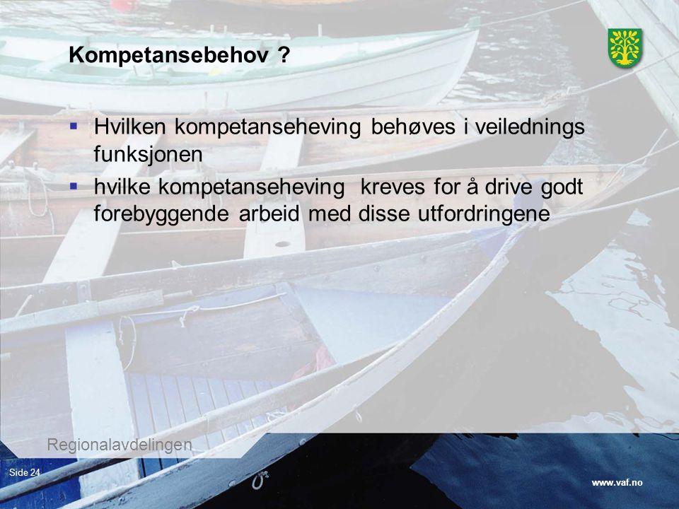 Kompetansebehov Hvilken kompetanseheving behøves i veilednings funksjonen.