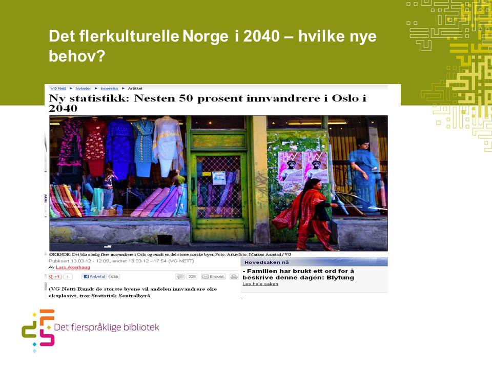 Det flerkulturelle Norge i 2040 – hvilke nye behov