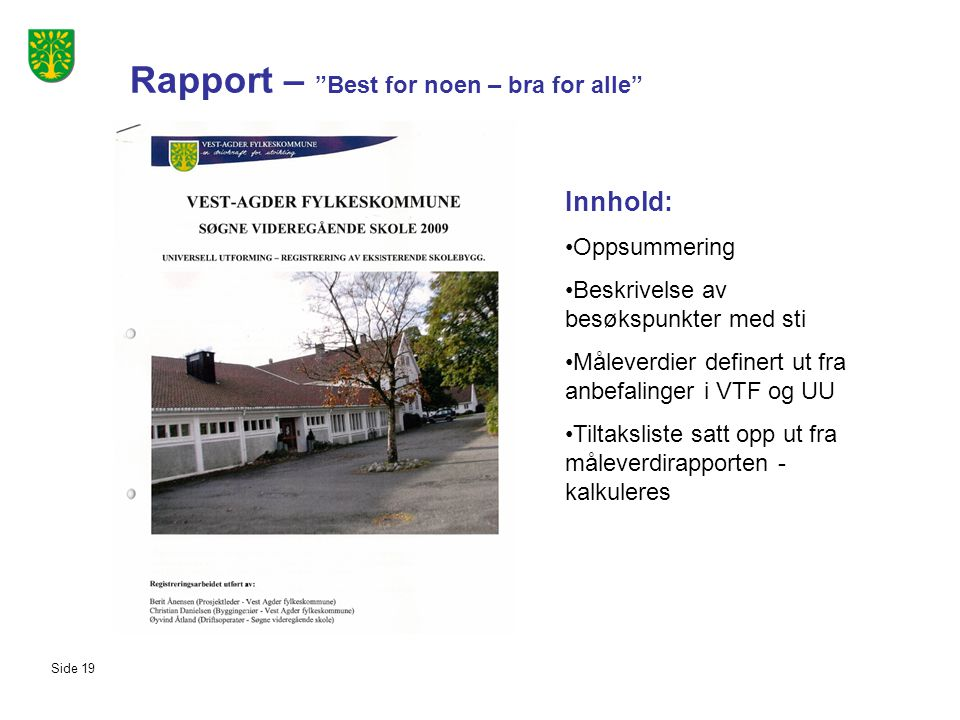 Rapport – Best for noen – bra for alle