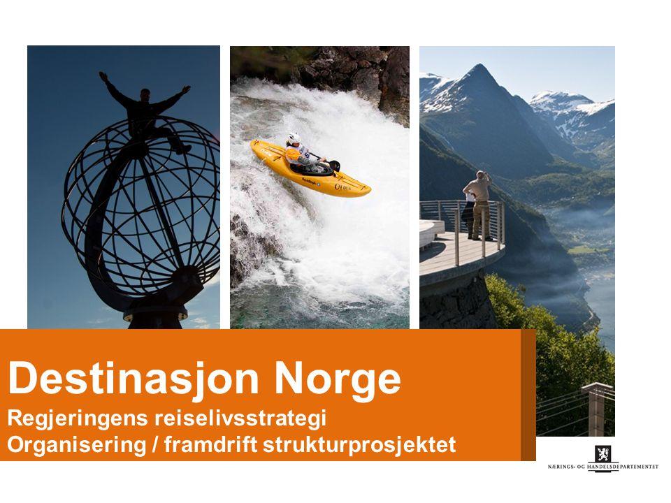 Destinasjon Norge Regjeringens reiselivsstrategi
