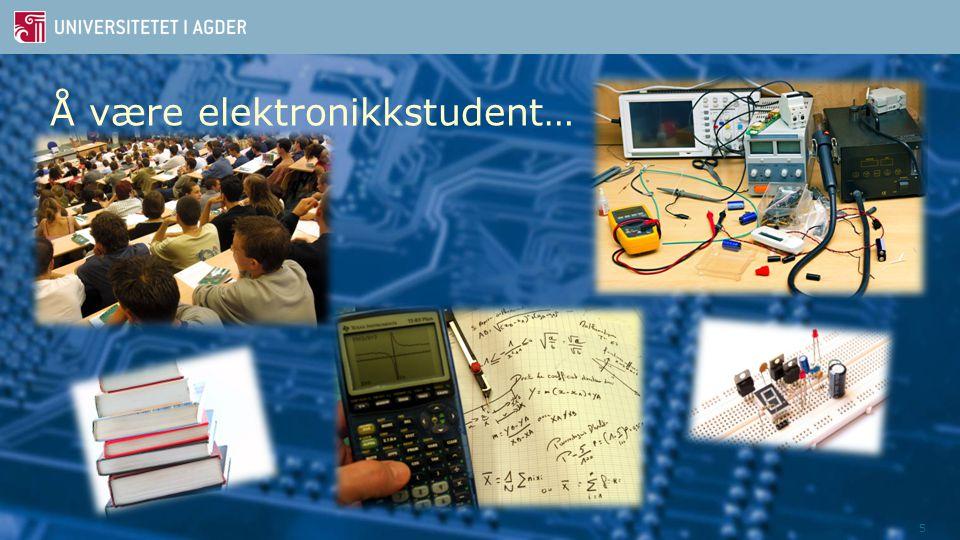 Å være elektronikkstudent…