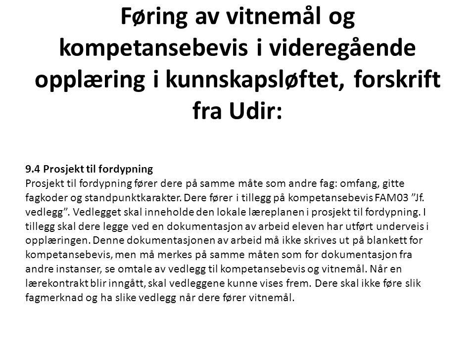 Føring av vitnemål og kompetansebevis i videregående opplæring i kunnskapsløftet, forskrift fra Udir:
