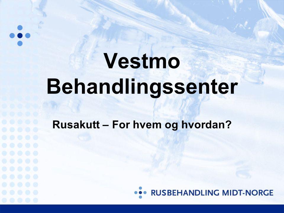 Vestmo Behandlingssenter Rusakutt – For hvem og hvordan