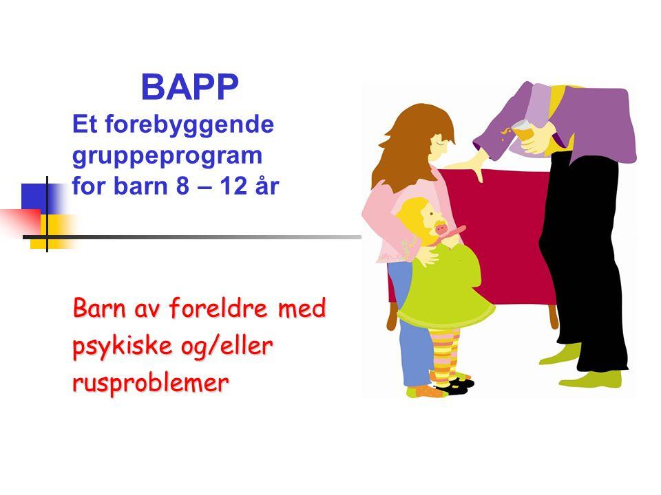 BAPP Et forebyggende gruppeprogram for barn 8 – 12 år