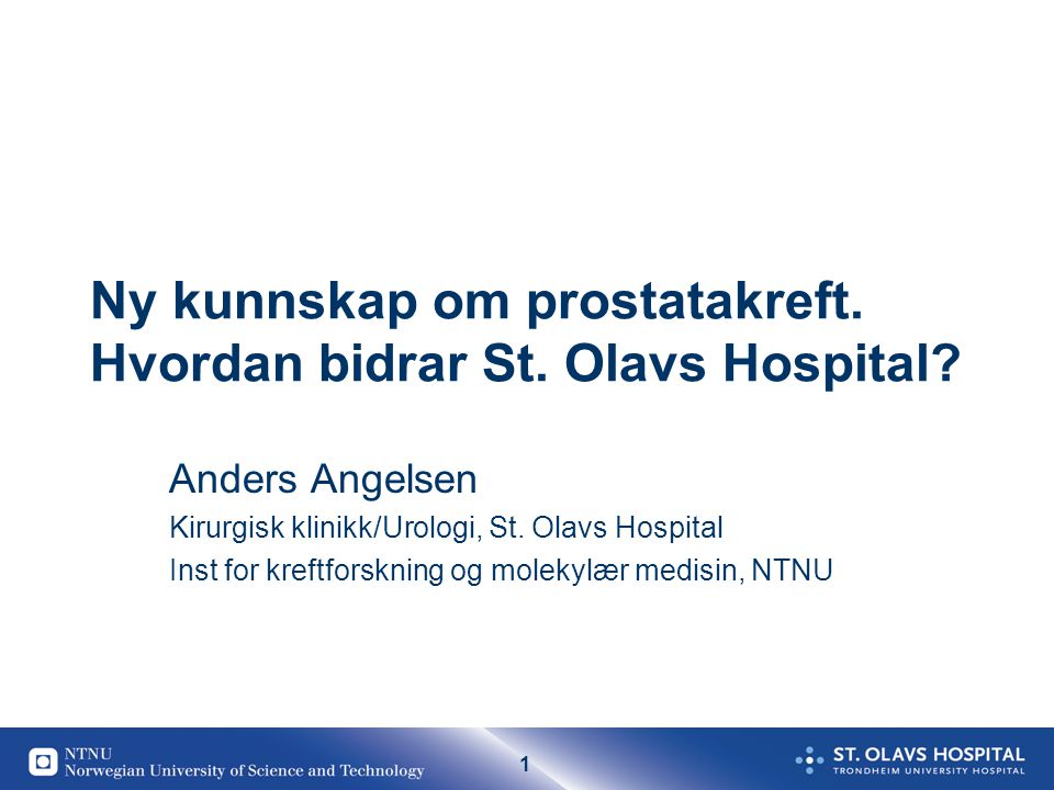 Ny kunnskap om prostatakreft. Hvordan bidrar St. Olavs Hospital