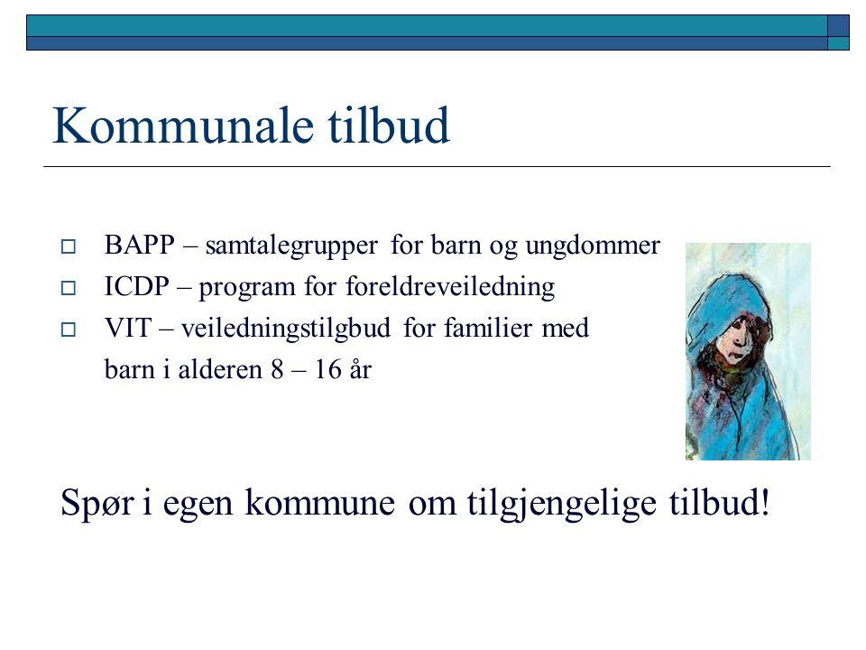 Kommunale tilbud Spør i egen kommune om tilgjengelige tilbud!