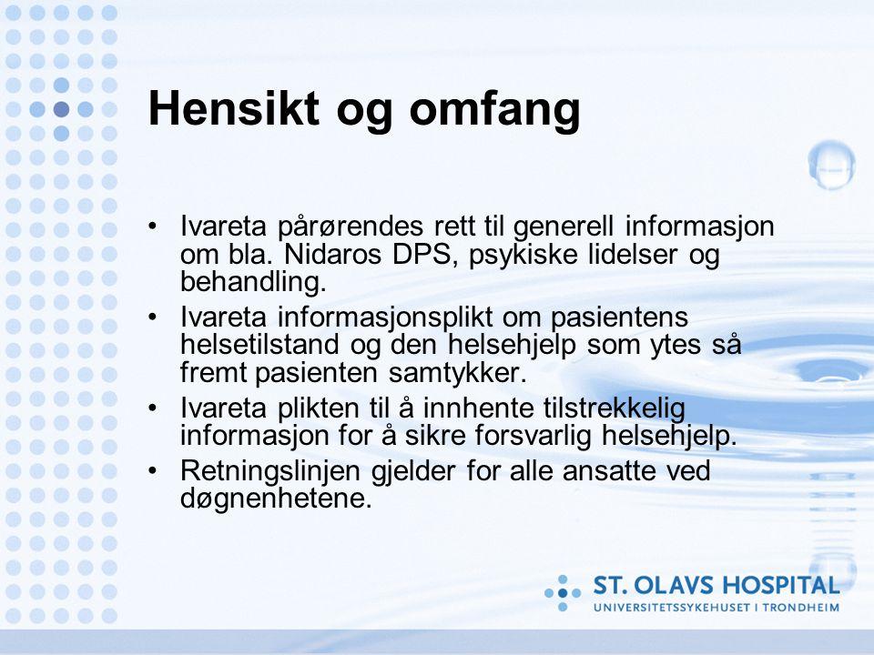 Hensikt og omfang Ivareta pårørendes rett til generell informasjon om bla. Nidaros DPS, psykiske lidelser og behandling.
