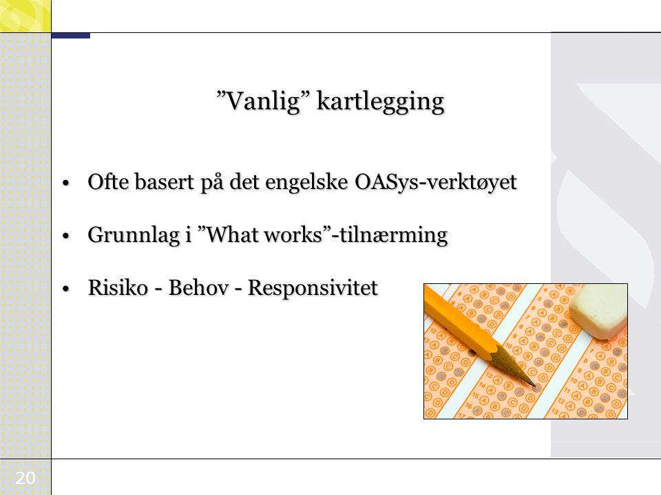 Vanlig kartlegging Ofte basert på det engelske OASys-verktøyet