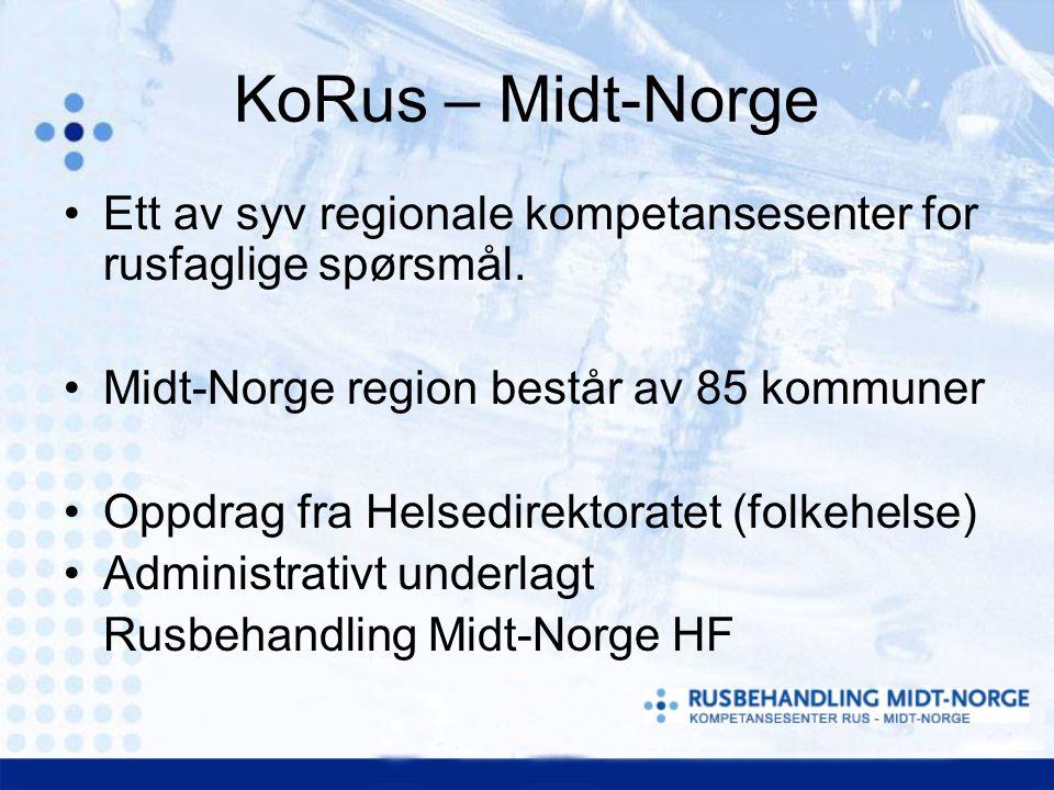 KoRus – Midt-Norge Ett av syv regionale kompetansesenter for rusfaglige spørsmål. Midt-Norge region består av 85 kommuner.