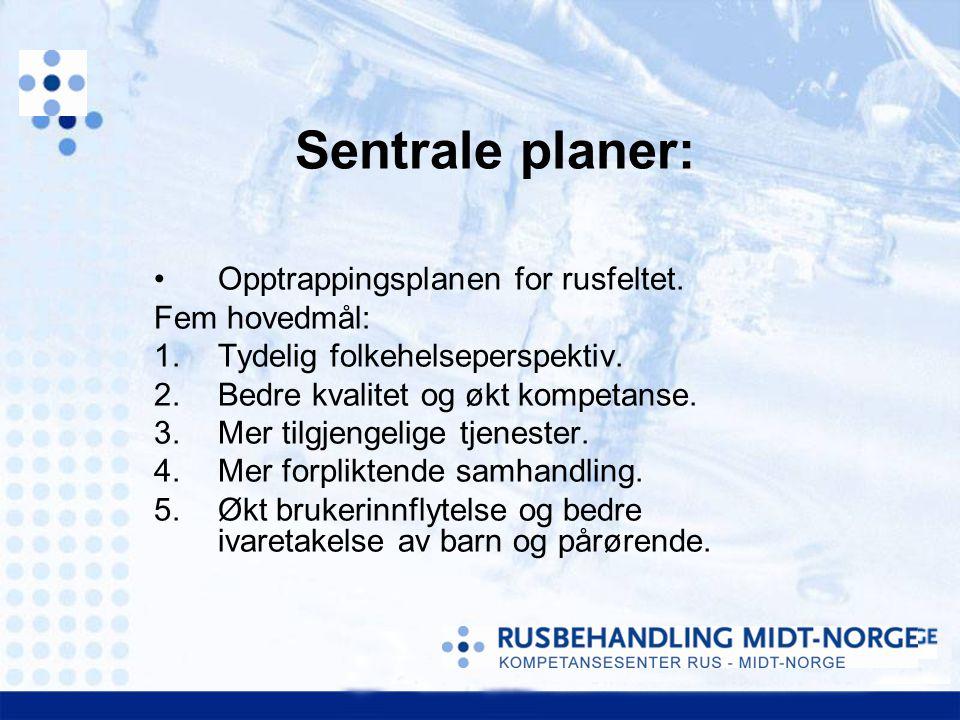 Sentrale planer: Opptrappingsplanen for rusfeltet. Fem hovedmål: