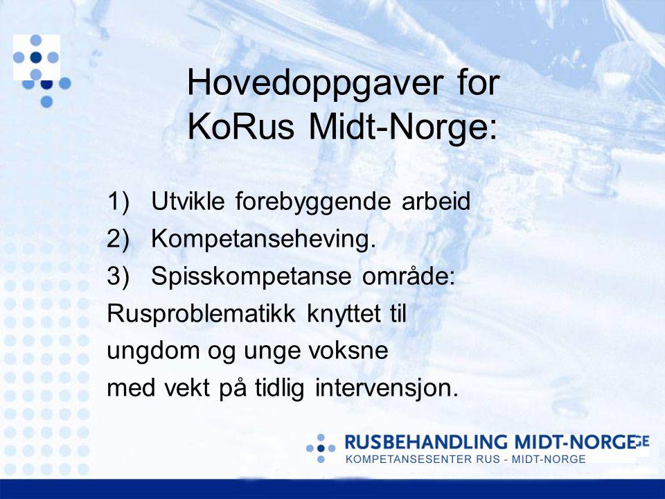 Hovedoppgaver for KoRus Midt-Norge: