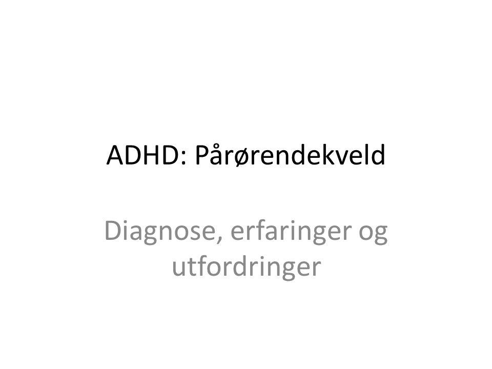 Diagnose, erfaringer og utfordringer