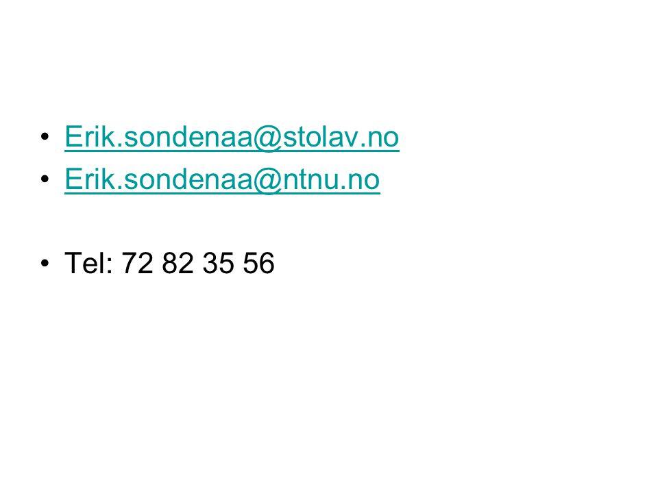 Erik.sondenaa@stolav.no Erik.sondenaa@ntnu.no Tel: 72 82 35 56