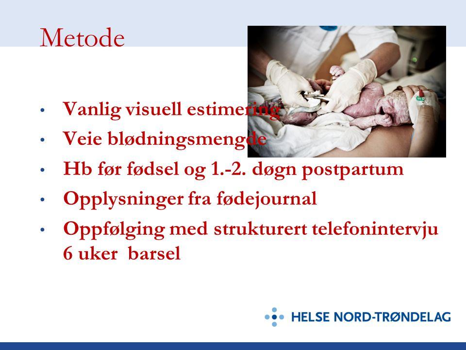 Metode Vanlig visuell estimering Veie blødningsmengde