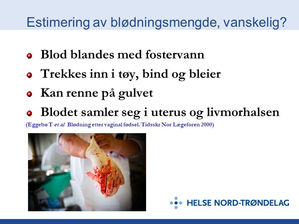 Estimering av blødningsmengde, vanskelig