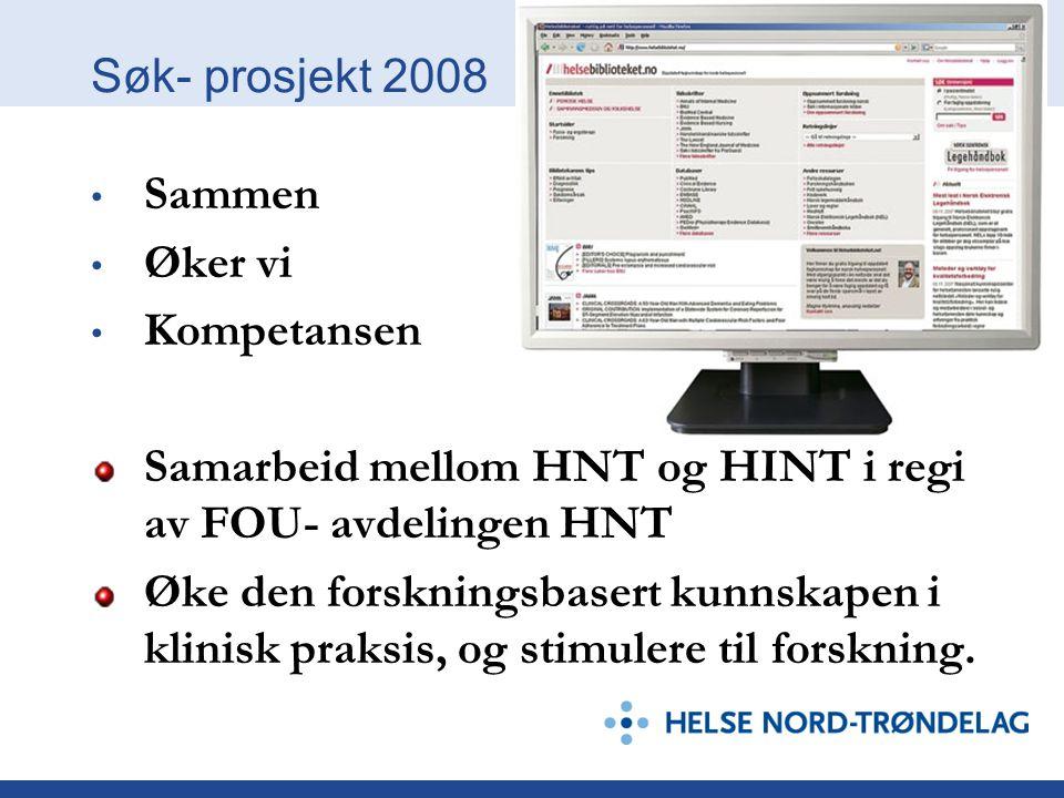 Søk- prosjekt 2008 Sammen. Øker vi. Kompetansen. Samarbeid mellom HNT og HINT i regi av FOU- avdelingen HNT.