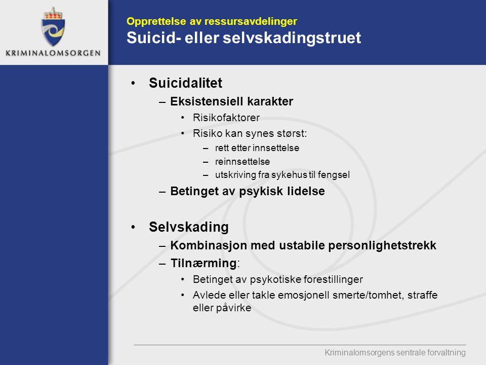 Opprettelse av ressursavdelinger Suicid- eller selvskadingstruet