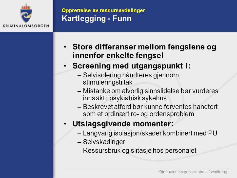 Opprettelse av ressursavdelinger Kartlegging - Funn