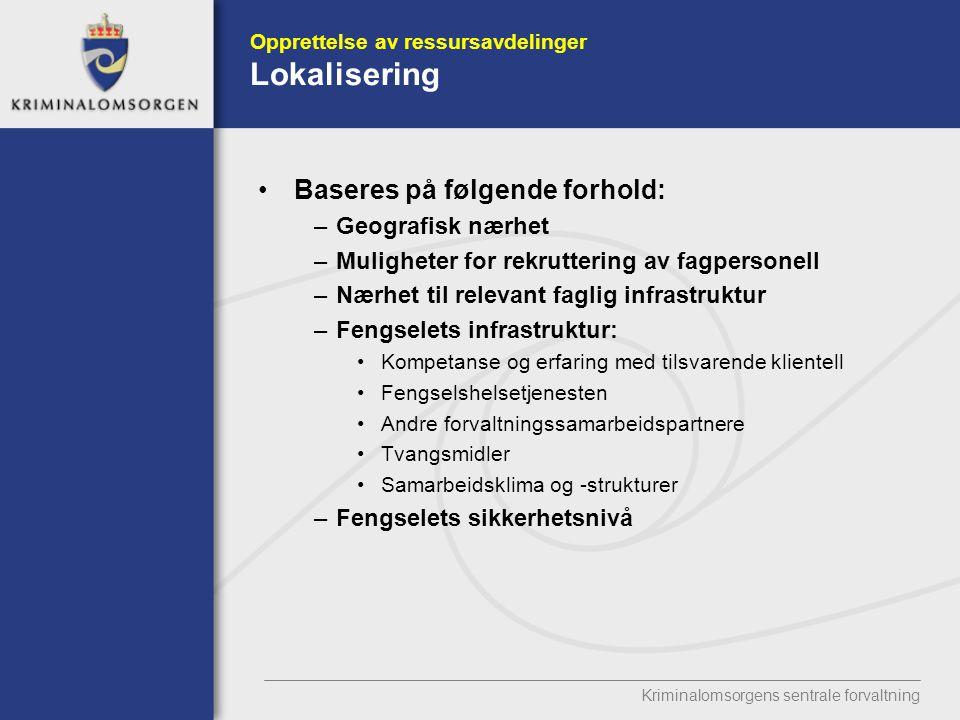Opprettelse av ressursavdelinger Lokalisering