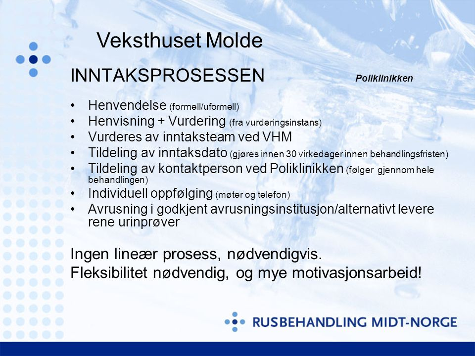 Veksthuset Molde INNTAKSPROSESSEN Poliklinikken