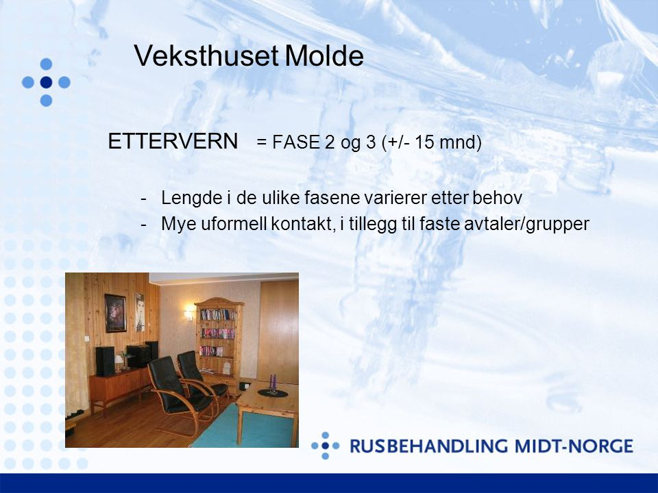 Veksthuset Molde ETTERVERN = FASE 2 og 3 (+/- 15 mnd)