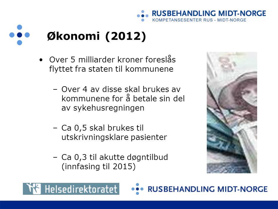 Økonomi (2012) Over 5 milliarder kroner foreslås flyttet fra staten til kommunene.
